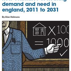 New estimates of housing demand and need in England, 2011-2031, by Alan Holmans